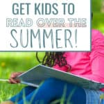 7 ways to get kids reading over the summer