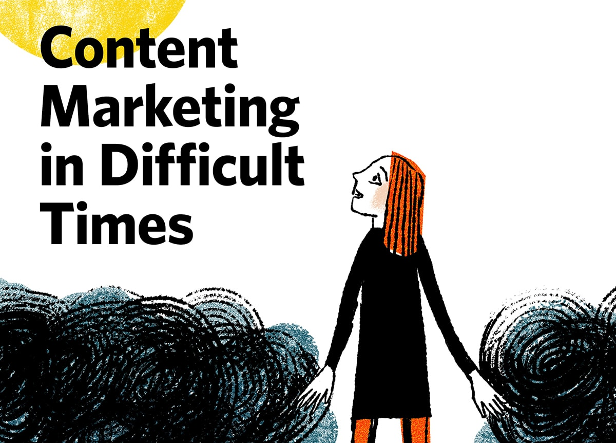 Content Marketing  in Difficult Times