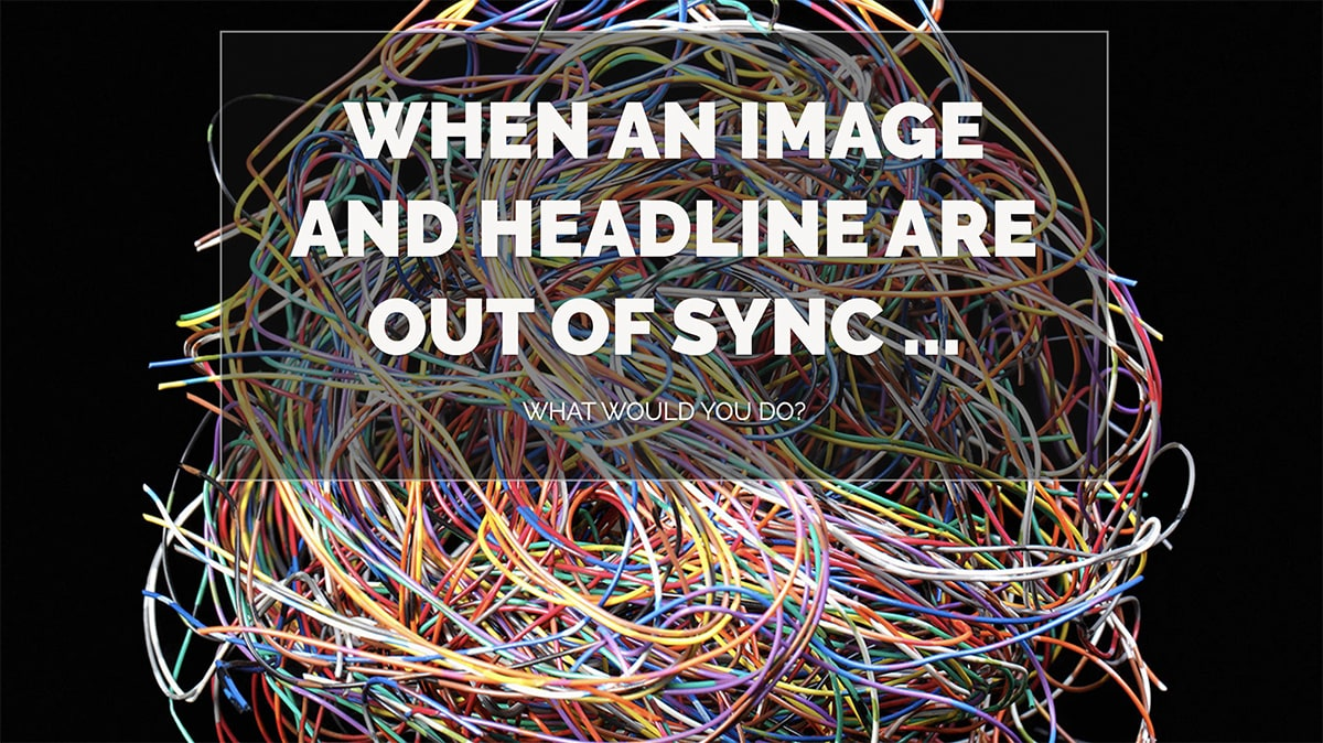 What to Do When an Image and Headline Are Out of Sync