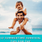 Dad holding his daughter on his shoulders while on the beach| 10 Summertime tips from 10 WAHM/WAHDs