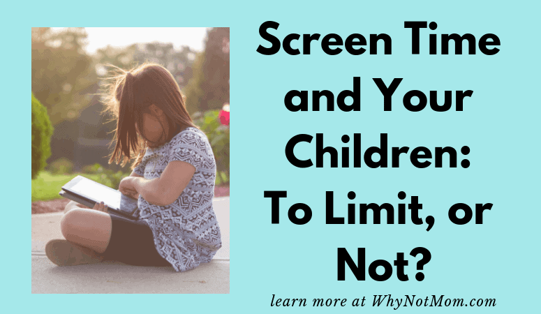 Screen Time and Your Children: To Limit, or Not?