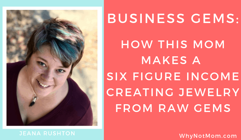 BUSINESS GEMS:HOW THIS MOM MAKES A SIX FIGURE INCOME CREATING JEWELRY FROM RAW GEMS