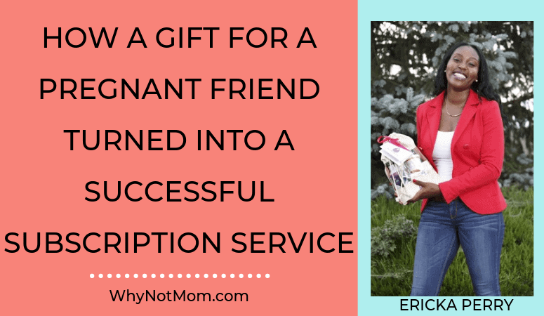 How a gift for a pregnant friend turned into a successful subscription service| Interview with Ericka Perry