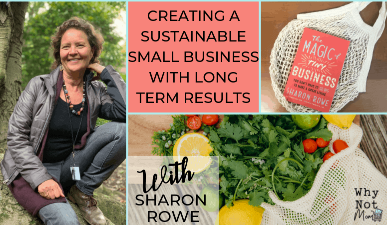 Creating a Sustainable Small Business with Long Term Results | Sharon Rowe