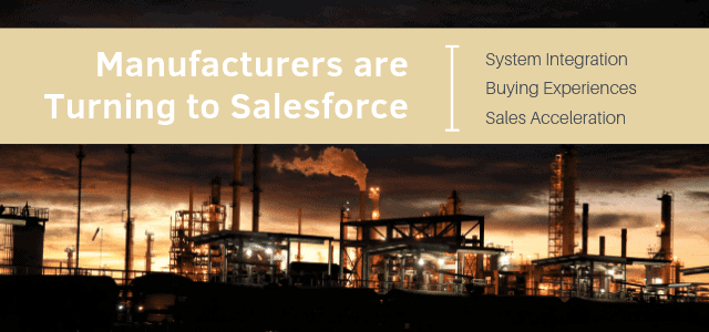 Manufacturers are Turning to Salesforce