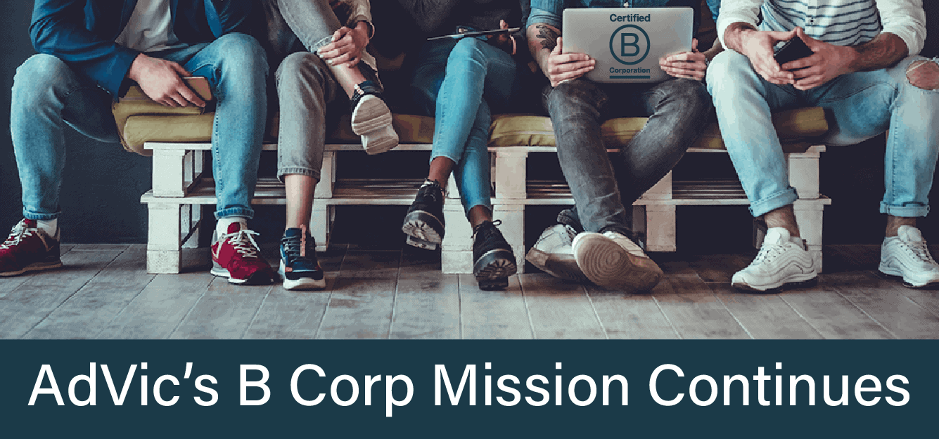 AdVic's B Corp Mission Continues