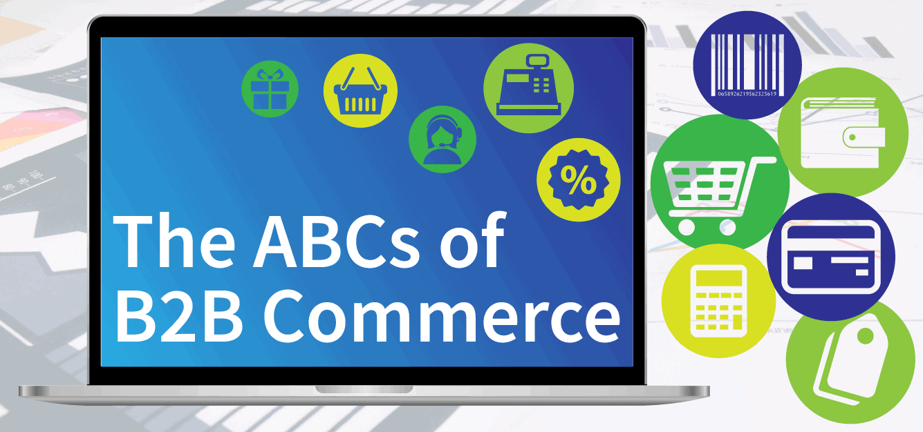 The ABCs of B2B Commerce