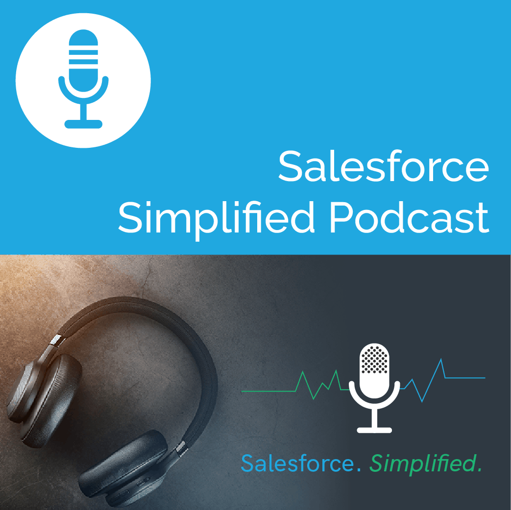 Salesforce Simplified Podcast