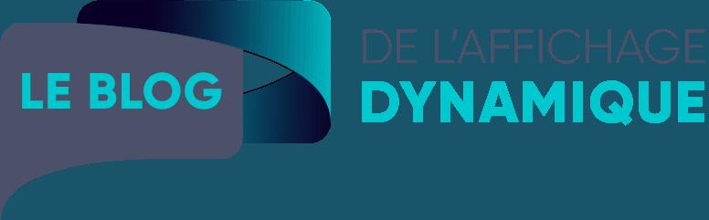 Le blog de l'affichage dynamique
