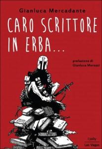 Caro scrittore in erba…, di Gianluca Mercadante