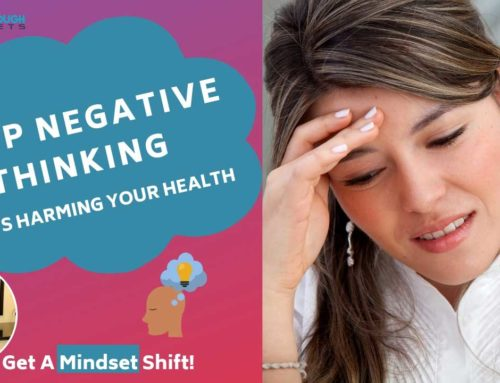 Stop Negative Thinking It's Harming Your Health!