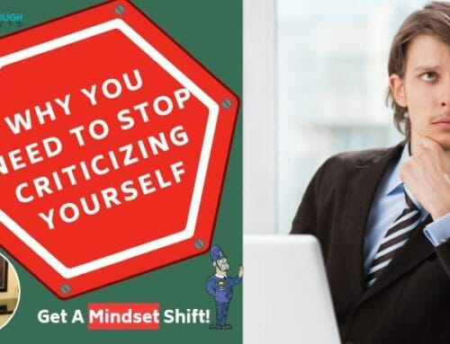 Why You Need to Stop Criticizing Yourself