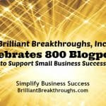 Business Coaching by Brilliant Breakthroughs, Inc. Illustrates: Celebrates delivering 800th blogpost to Small Business Owners.
