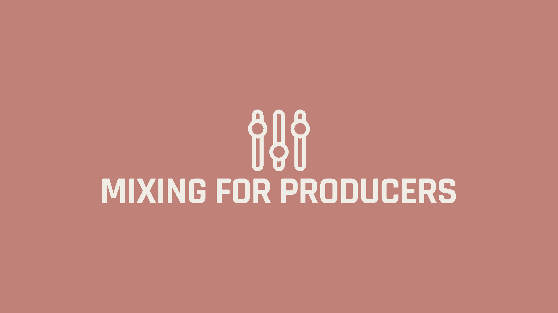 Mixing For Producers