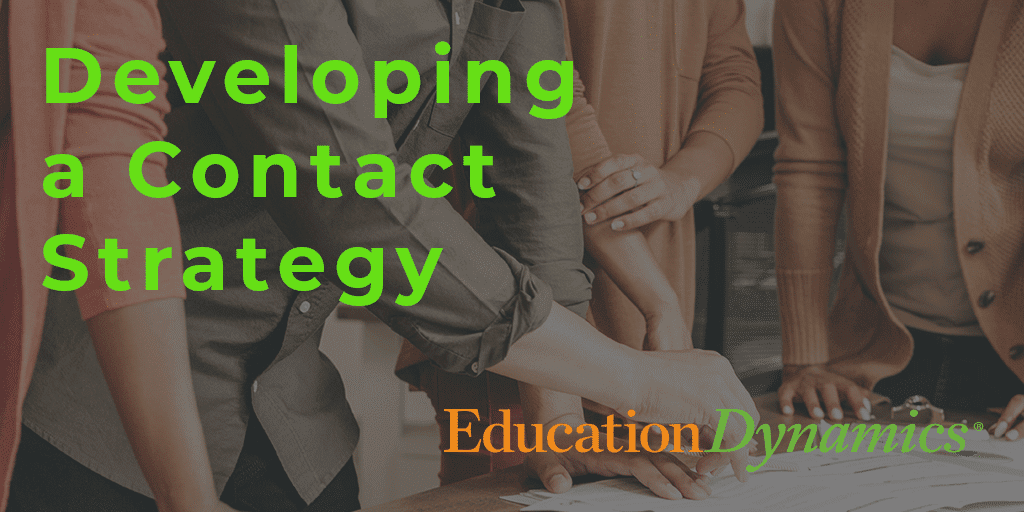 Developing a Contact Strategy for Converting Leads Into Enrollments