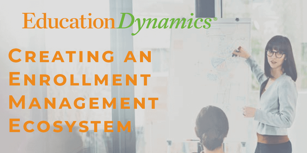 Creating an Enrollment Management Ecosystem