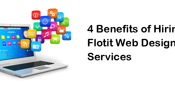 4 Benefits of Hiring Flotit Web Design Services
