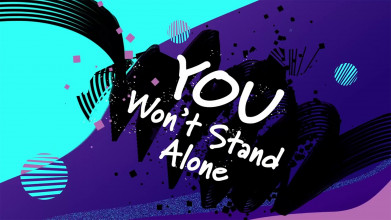 You Won't Stand Alone
