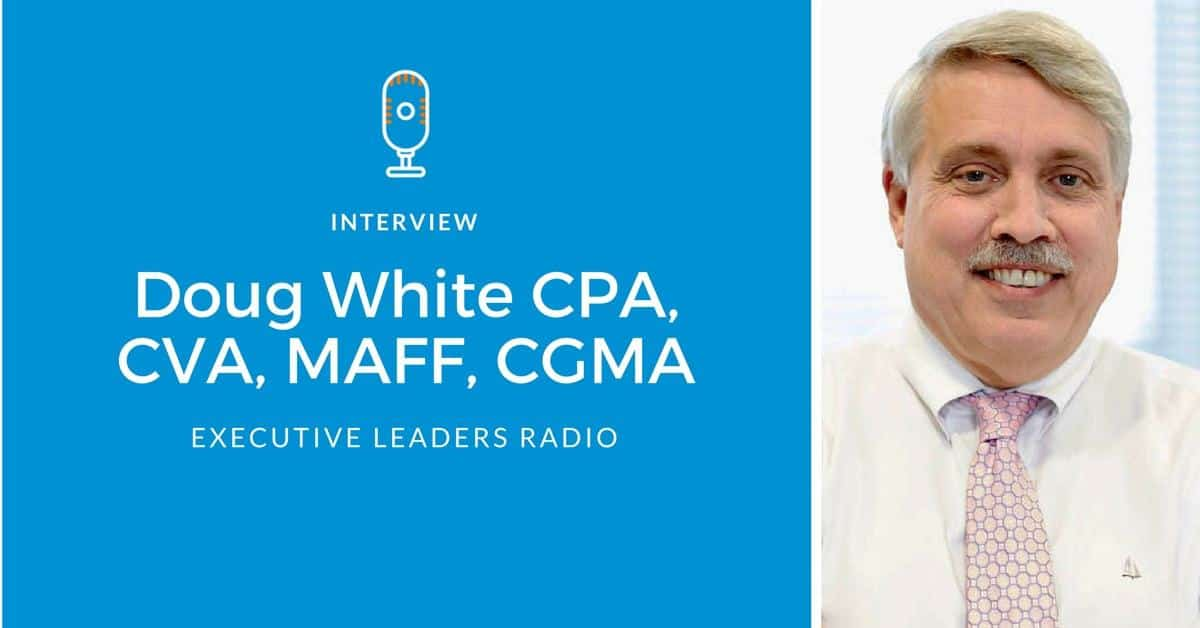 Doug White Interviewed on Executives Leadership Radio