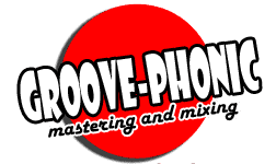 Groove-Phonic Mastering and Mixing - World Class Services at an Affordable Price!