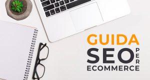 Guida SEO ecommerce: gli elementi da ottimizzare