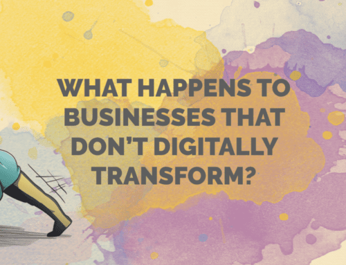 What Happens to Businesses That Don't Digitally Transform?
