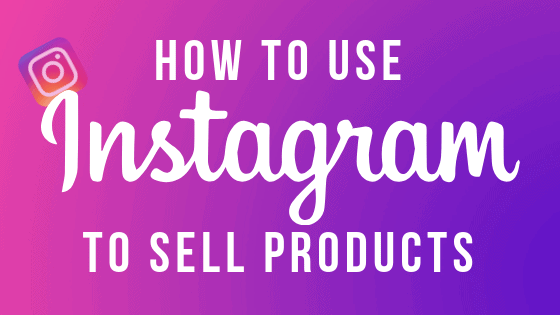 how to useinstagramto sell products