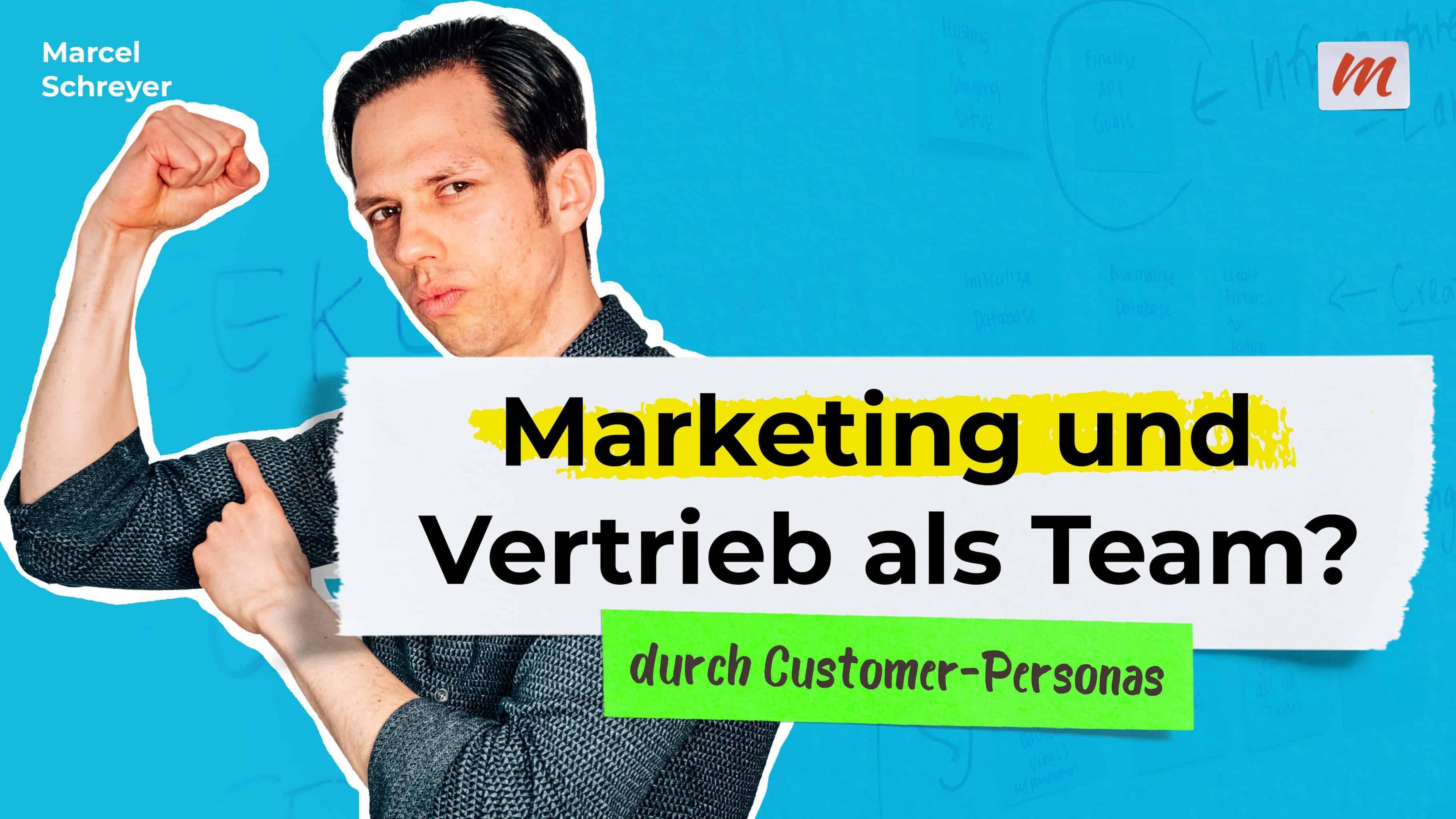 Marketing und Vertrieb als Team – durch Customer-Personas