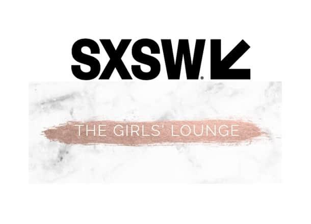 SXSW | The Girls' Lounge