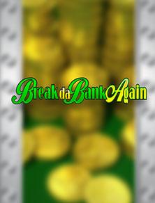 Break Da Bank Again Microgaming