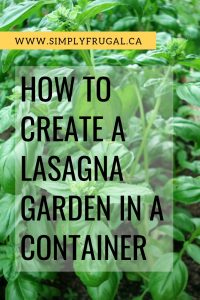 Growing a Lasagna Garden in a Container is a great use of space and allows you to grow a themed garden even if you don't have that huge backyard garden!