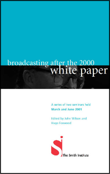 Broadcasting After the 2000 White Paper: A Series of Two Seminars