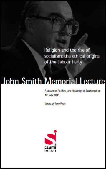 Religion and the Rise of Socialism: The ethical origins of the Labour Party (John Smith Memorial Lecture)