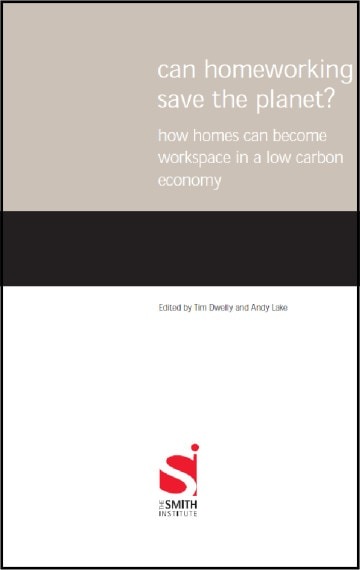 Can Homeworking Save the Planet? How homes can become workspace in a low carbon economy