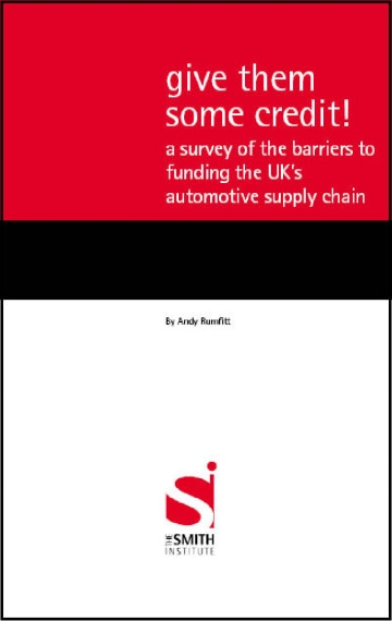Give them some credit! A survey of the barriers to funding the UK's automotive supply chain