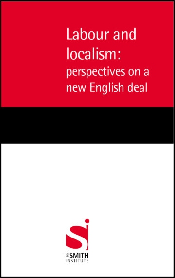 Labour and localism: perspectives on a new English deal