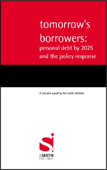 Tomorrow's borrowers: personal debt by 2025 and the policy response