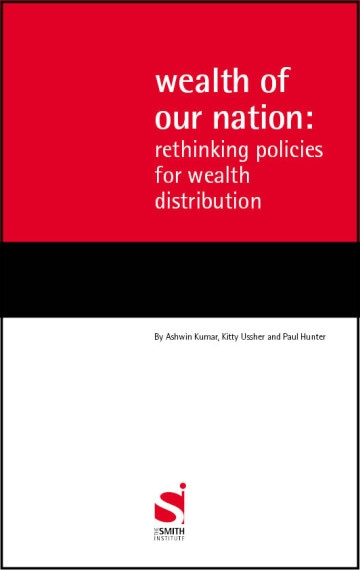 Wealth of our nation: rethinking policies for wealth distribution