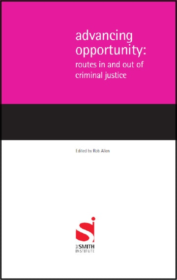 Advancing Opportunity: Routes in and out of criminal justice