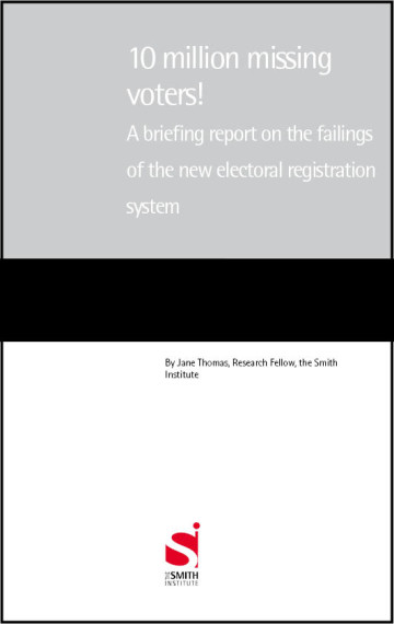 10 million missing voters! A briefing report on the failings of the new electoral registration system
