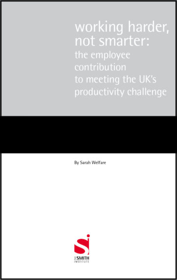 Working harder, not smarter: the employee contribution to meeting the UK's productivity challenge