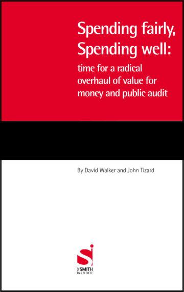 Spending fairly, Spending well: time for a radical overhaul of value for money and public audit