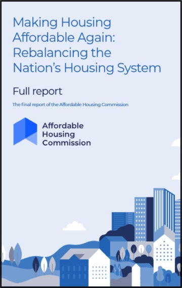 Making Housing Affordable Again: Rebalancing the Nation's Housing System: The final report of the Affordable Housing Commission