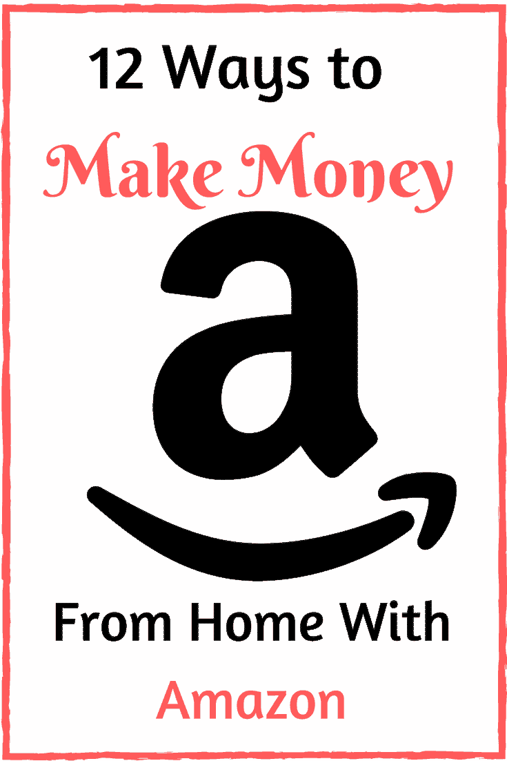 12 Ways to Make Money From Home With Amazon