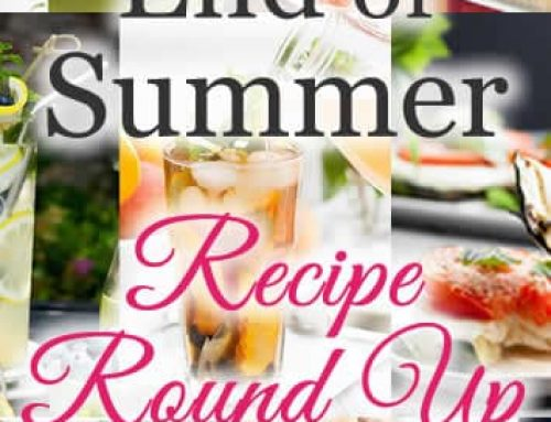 End of Summer Recipe Round Up