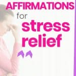 positive affirmations for stress relief