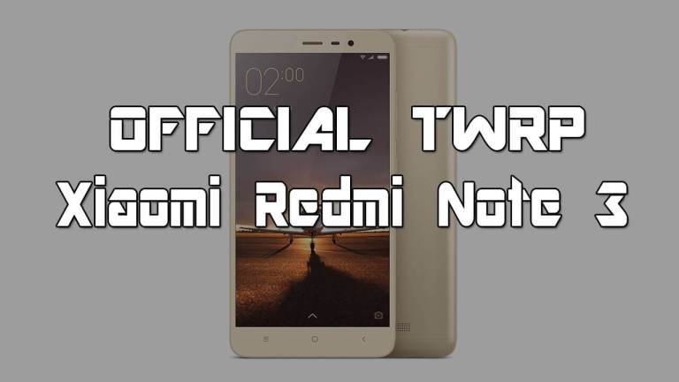 Xiaomi Redmi Note 3 How to Download and install Official TWRP