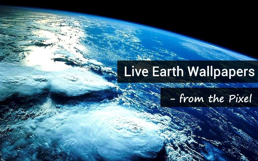 Download Live Earth Wallpapers to your Phone