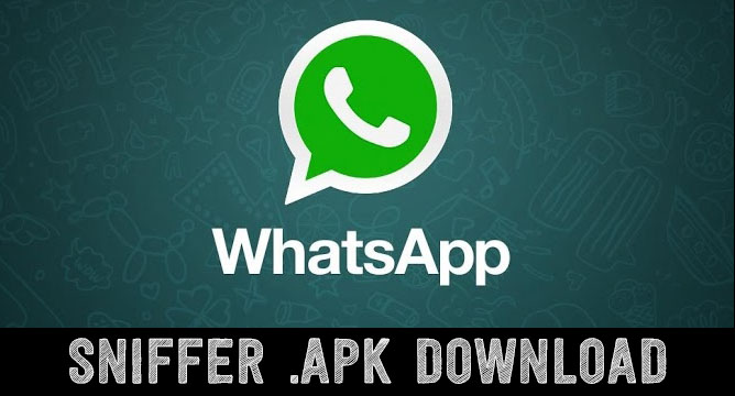 Download WhatsApp Sniffer Apk For Android Latest Version 2019