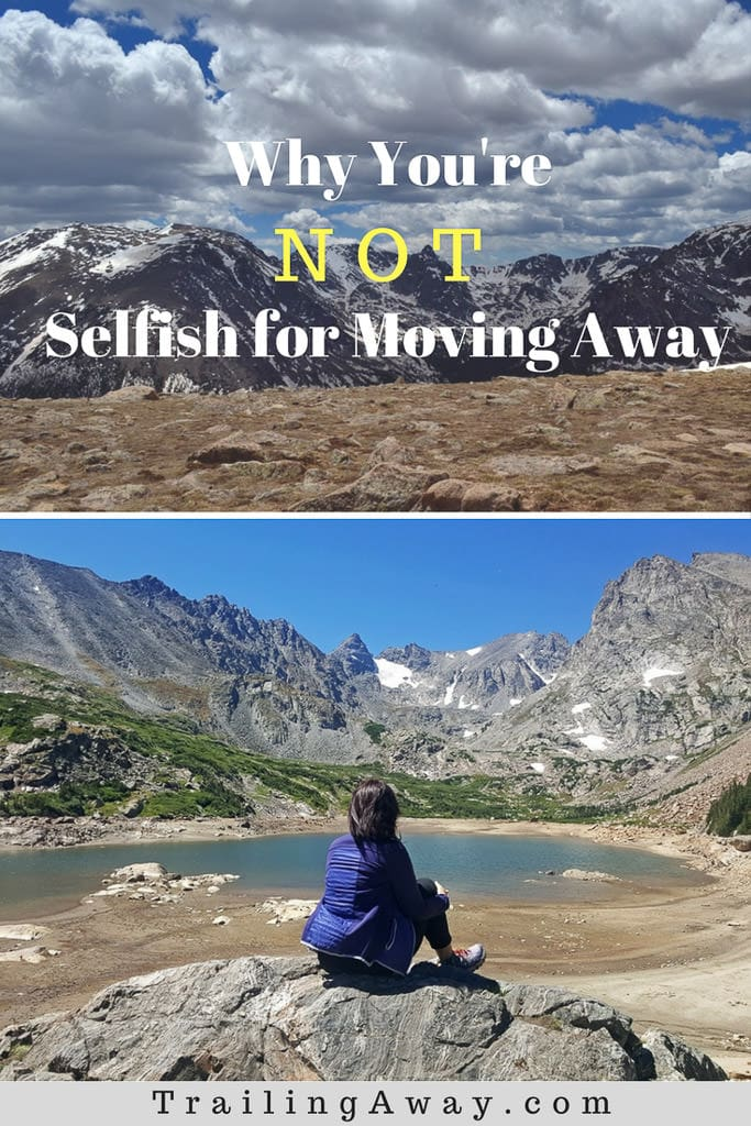 Why You\'re NOT Selfish for Moving Away